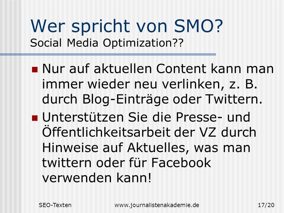 SEO-Textenwww.journalistenakademie.de17/20 Wer spricht von SMO.