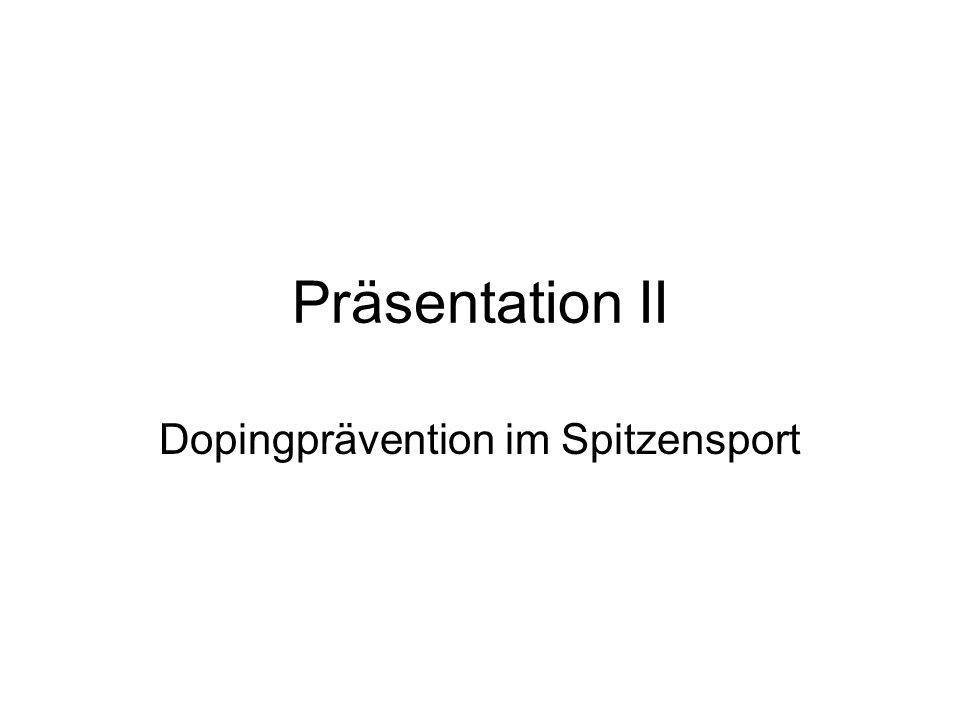 Präsentation II Dopingprävention im Spitzensport