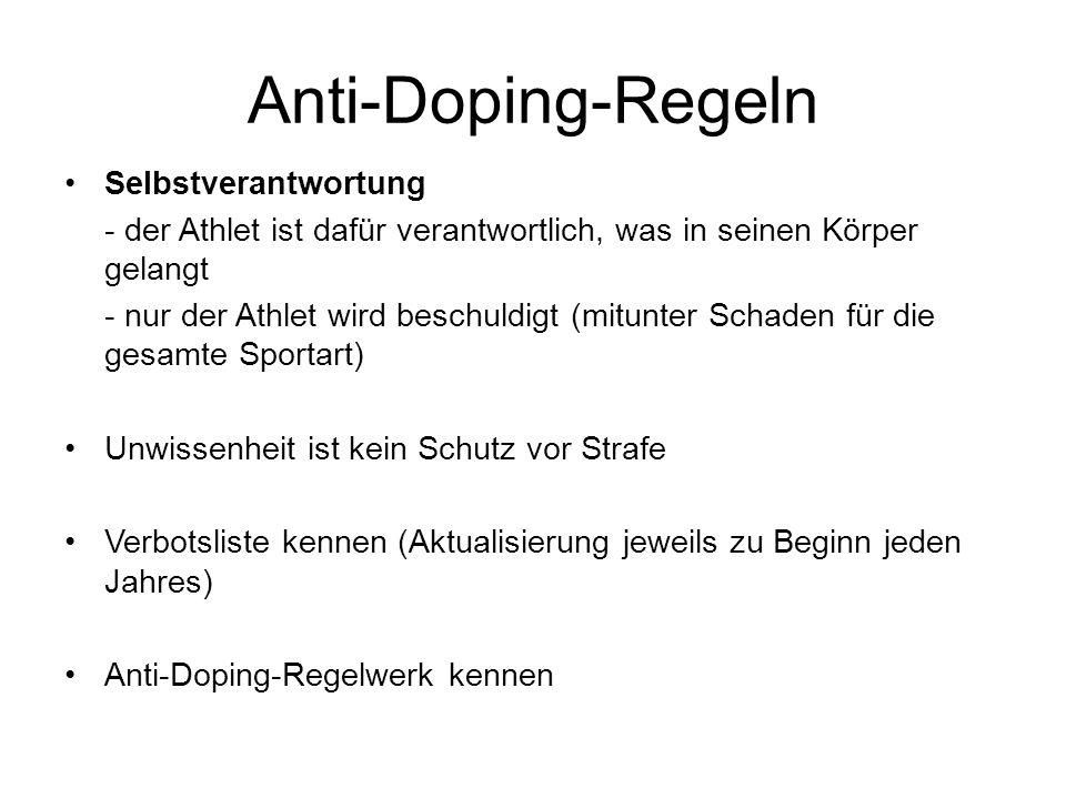 Anti-Doping-Regeln Selbstverantwortung - der Athlet ist dafür verantwortlich, was in seinen Körper gelangt - nur der Athlet wird beschuldigt (mitunter