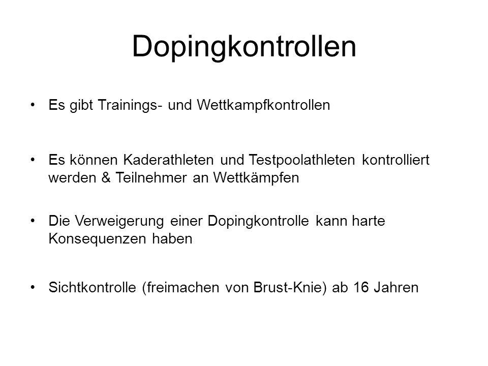 Dopingkontrollen Es gibt Trainings- und Wettkampfkontrollen Es können Kaderathleten und Testpoolathleten kontrolliert werden & Teilnehmer an Wettkämpf