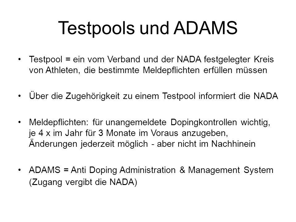 Testpools und ADAMS Testpool = ein vom Verband und der NADA festgelegter Kreis von Athleten, die bestimmte Meldepflichten erfüllen müssen Über die Zug