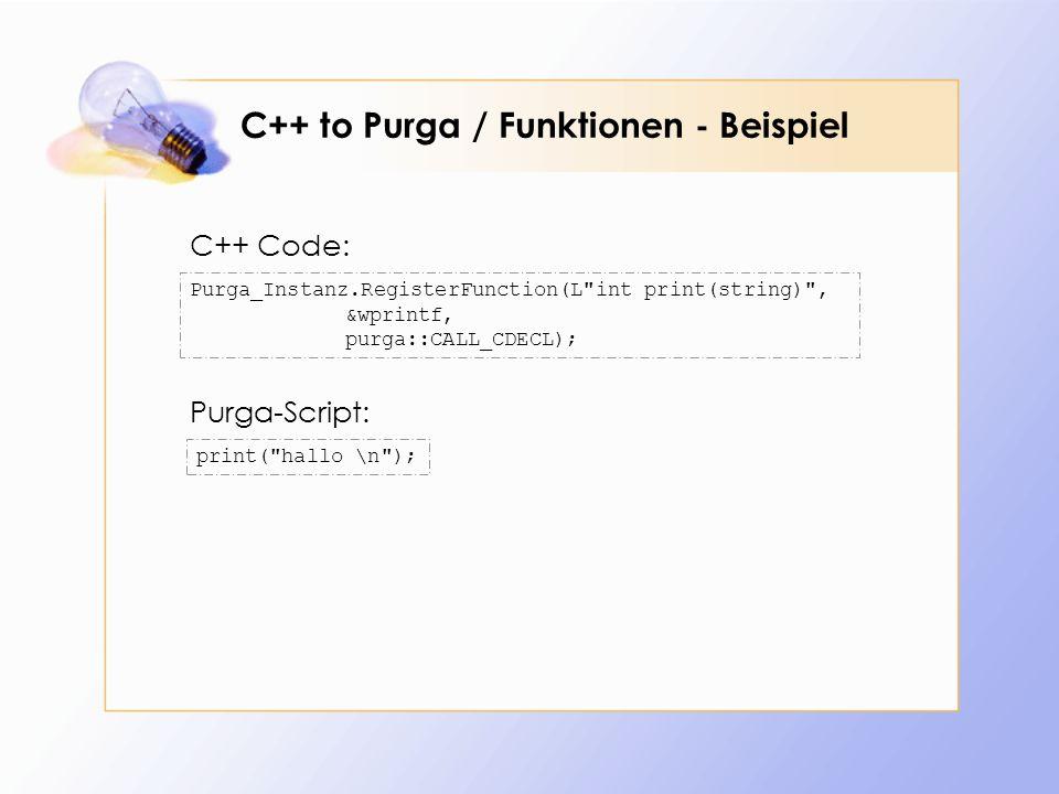 C++ to Purga / Funktionen - Beispiel Purga_Instanz.RegisterFunction(L