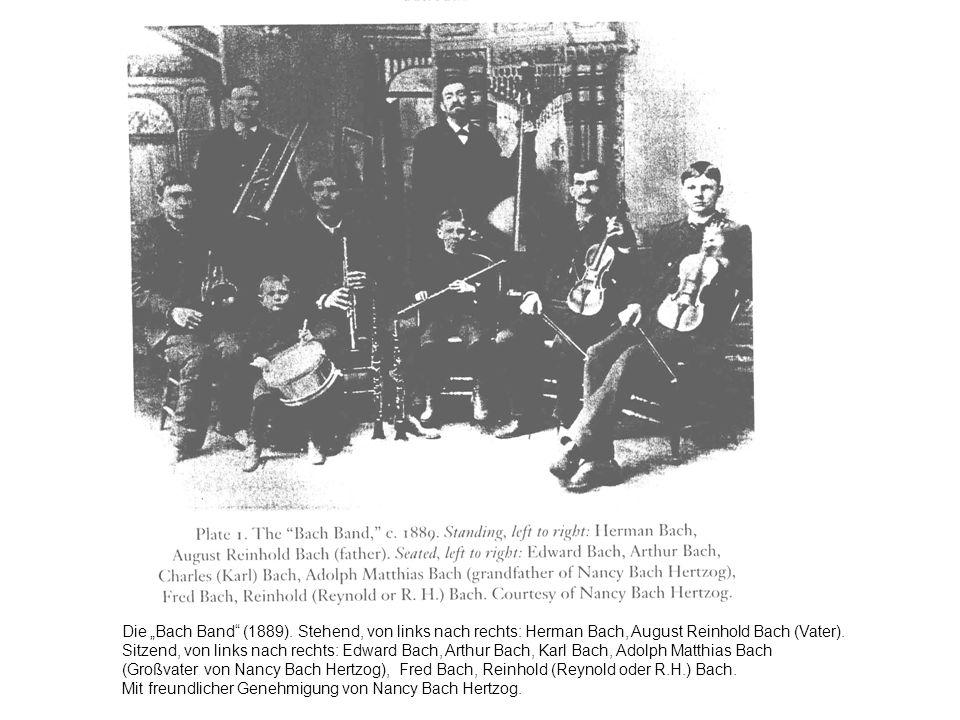 Die Bach Band (1889).Stehend, von links nach rechts: Herman Bach, August Reinhold Bach (Vater).