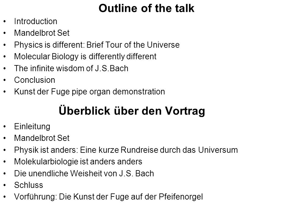 Outline of the talk Introduction Mandelbrot Set Physics is different: Brief Tour of the Universe Molecular Biology is differently different The infini