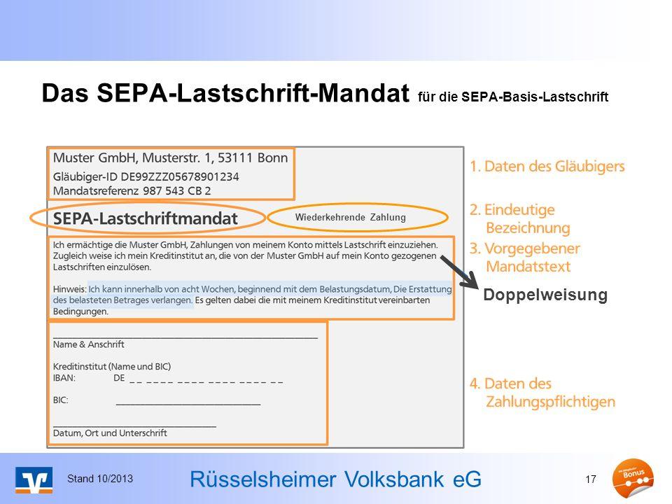 Rüsselsheimer Volksbank eG Das SEPA-Lastschrift-Mandat für die SEPA-Basis-Lastschrift Stand 10/2013 17 Doppelweisung Wiederkehrende Zahlung