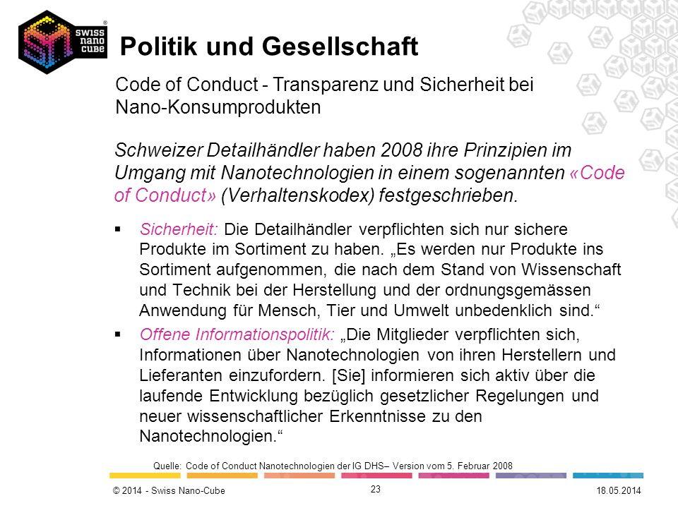 © 2014 - Swiss Nano-Cube 23 Schweizer Detailhändler haben 2008 ihre Prinzipien im Umgang mit Nanotechnologien in einem sogenannten «Code of Conduct» (