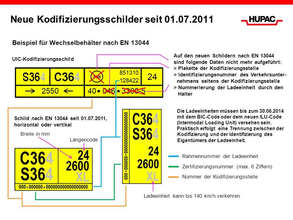 Neue Kodifizierungsschilder seit 01.07.2011 Kodifizierungsschilder für Wechselbehälter und Sattelanhänger nach EN 13044 Die Abmessungen von 260 x 140 mm müssen ohne Ausnahme eingehalten werden.