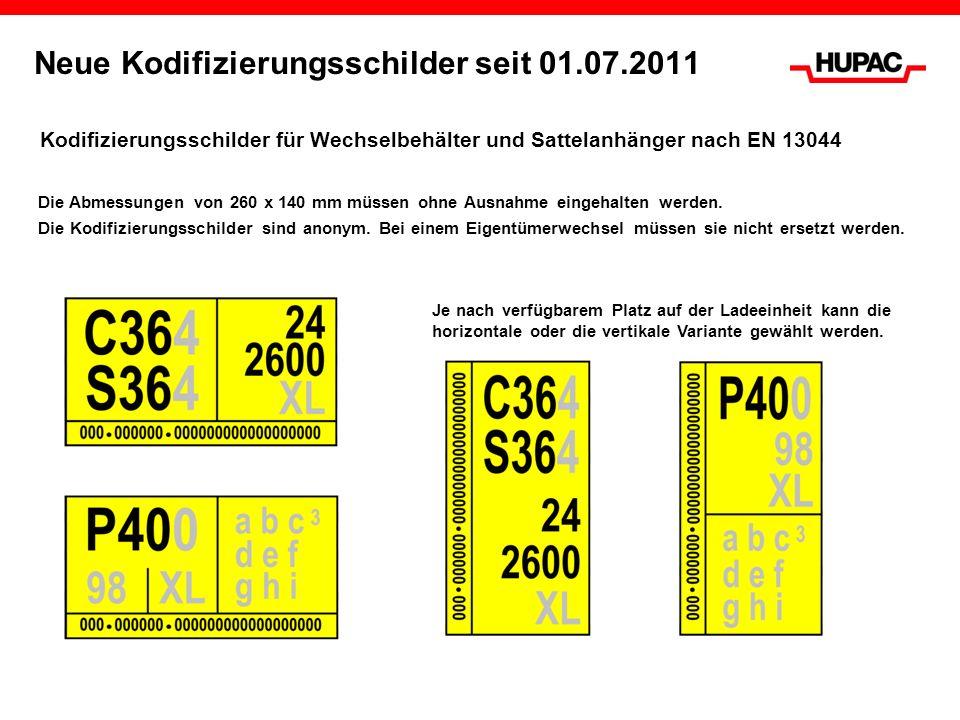 Neue Kodifizierungsschilder seit 01.07.2011 Kodifizierungsschilder für Wechselbehälter und Sattelanhänger nach EN 13044 Die Abmessungen von 260 x 140