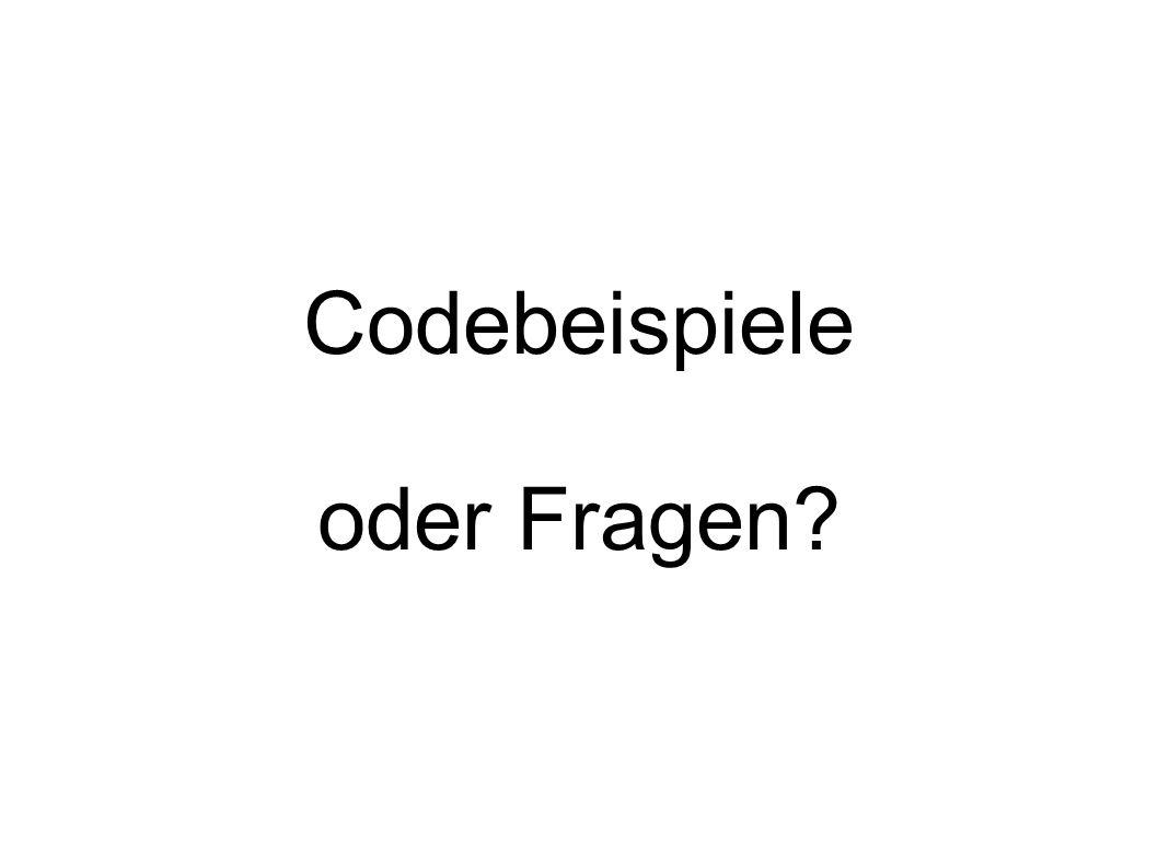 Codebeispiele oder Fragen?