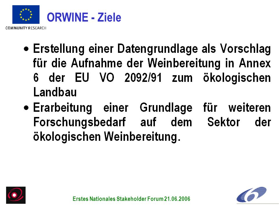 ORWINE - Ziele Erstes Nationales Stakeholder Forum 21.06.2006
