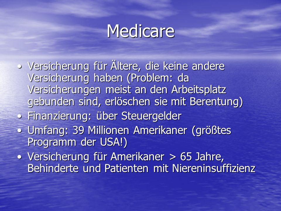 Medicare Versicherung für Ältere, die keine andere Versicherung haben (Problem: da Versicherungen meist an den Arbeitsplatz gebunden sind, erlöschen s