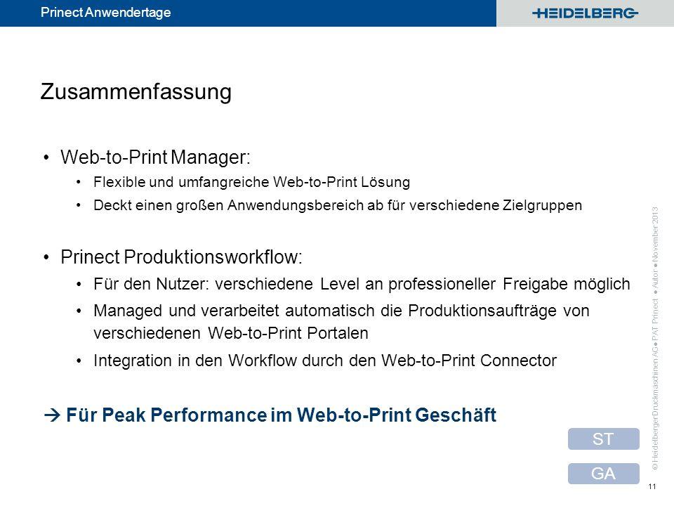 © Heidelberger Druckmaschinen AG Prinect Anwendertage Zusammenfassung Web-to-Print Manager: Flexible und umfangreiche Web-to-Print Lösung Deckt einen