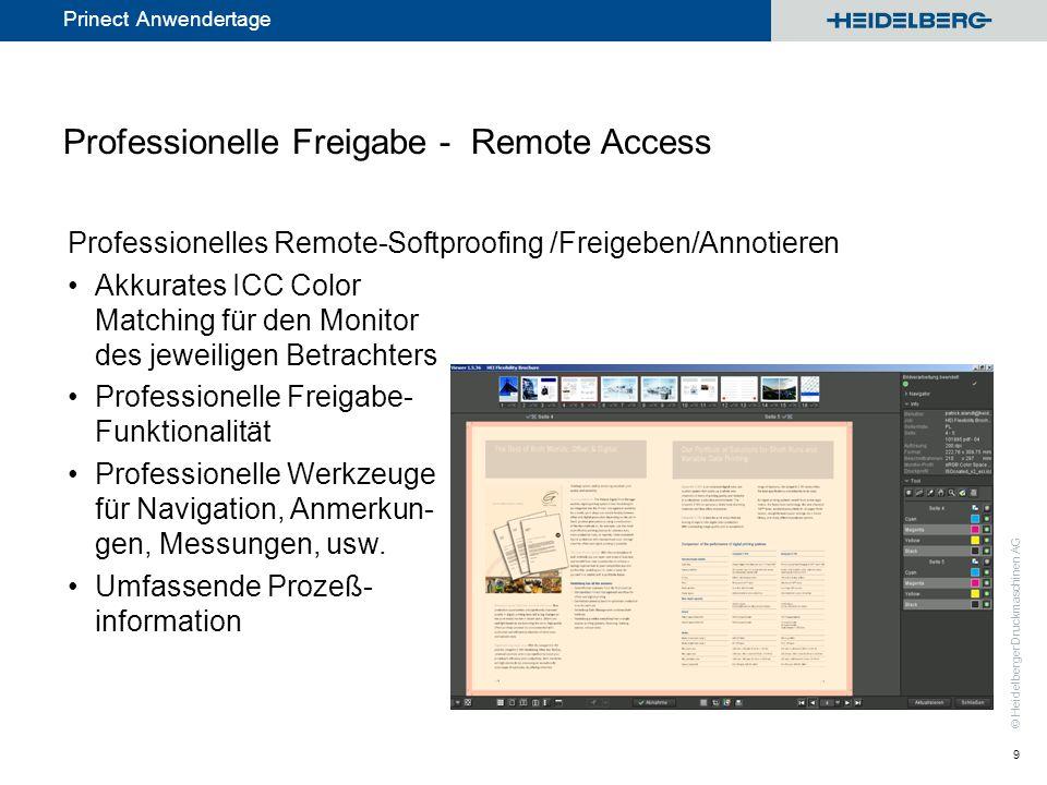 © Heidelberger Druckmaschinen AG Prinect Anwendertage Professionelle Freigabe - Remote Access 9 Professionelles Remote-Softproofing /Freigeben/Annotie