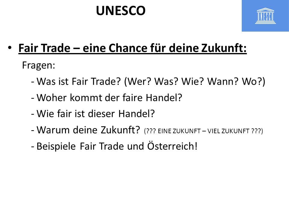 Fair Trade – eine Chance für deine Zukunft: Fragen: -Was ist Fair Trade? (Wer? Was? Wie? Wann? Wo?) -Woher kommt der faire Handel? -Wie fair ist diese