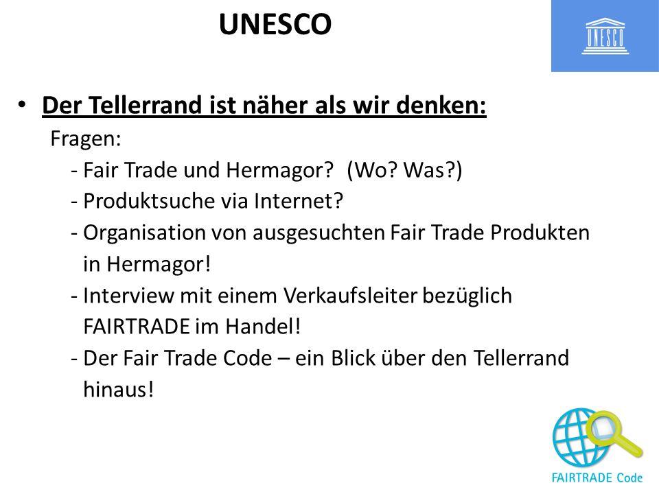Der Tellerrand ist näher als wir denken: Fragen: -Fair Trade und Hermagor?(Wo? Was?) -Produktsuche via Internet? -Organisation von ausgesuchten Fair T