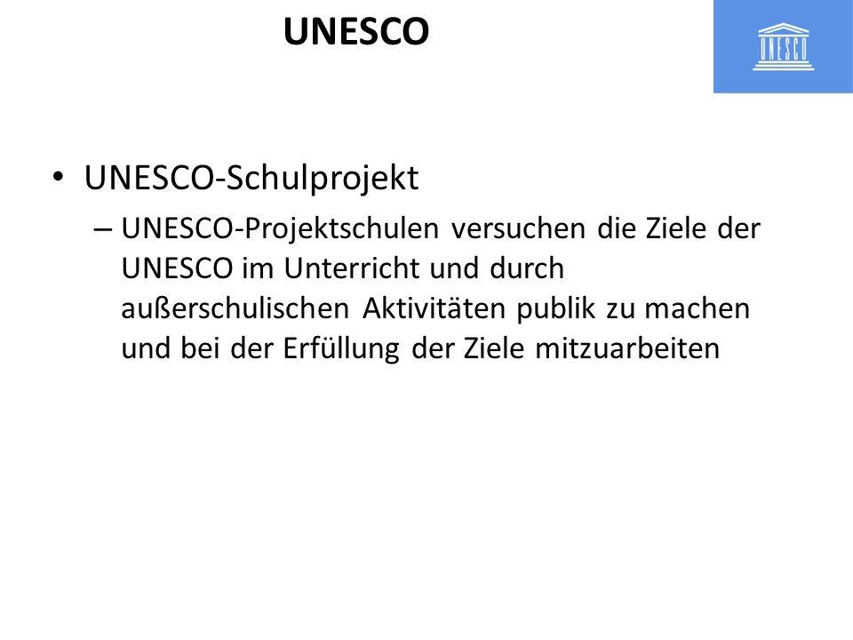 UNESCO-Schulprojekt – UNESCO-Projektschulen versuchen die Ziele der UNESCO im Unterricht und durch außerschulischen Aktivitäten publik zu machen und b
