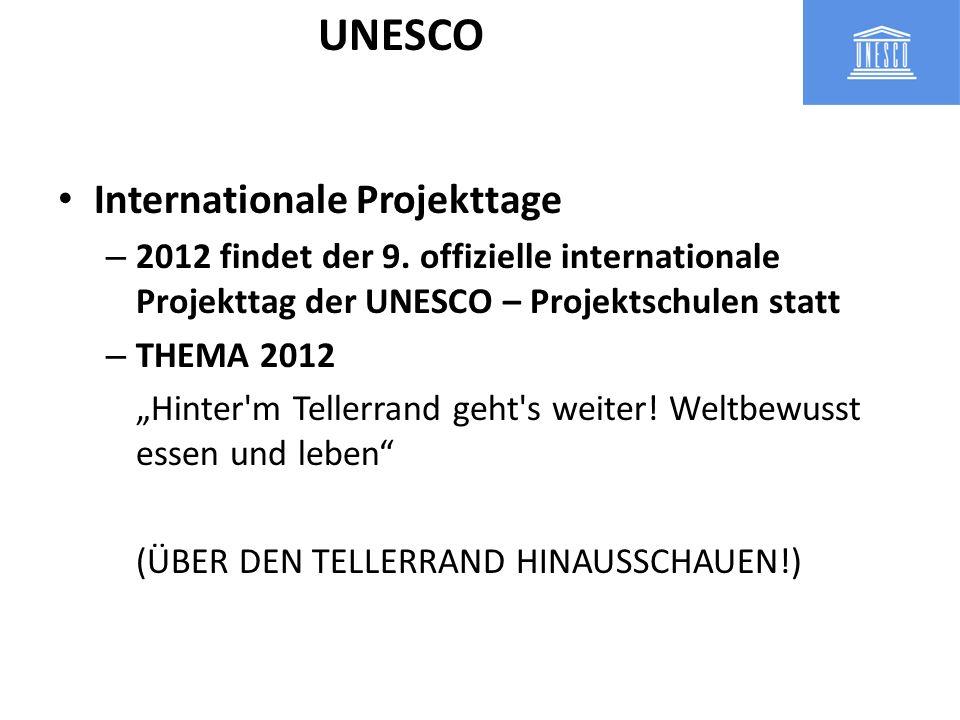 Internationale Projekttage – 2012 findet der 9. offizielle internationale Projekttag der UNESCO – Projektschulen statt – THEMA 2012 Hinter'm Tellerran