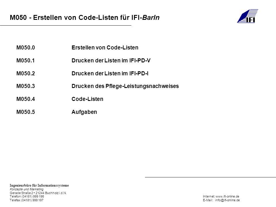 M050 - Erstellen von Code-Listen für IFI-BarIn Ingenieurbüro für Informationssysteme Konzepte und Marketing Gerade Straße 2 21244 Buchholz i.d.N.