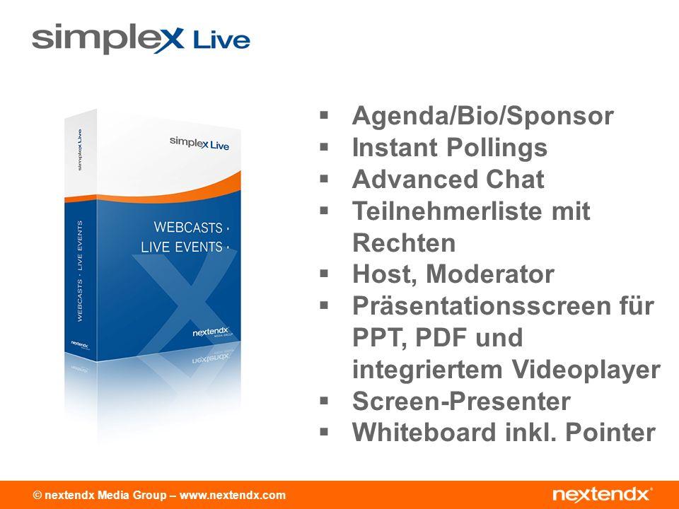 © nextendx Media Group – www.nextendx.com Agenda/Bio/Sponsor Instant Pollings Advanced Chat Teilnehmerliste mit Rechten Host, Moderator Präsentationsscreen für PPT, PDF und integriertem Videoplayer Screen-Presenter Whiteboard inkl.