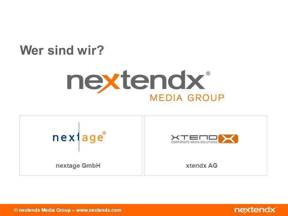 © nextendx Media Group – www.nextendx.com nextage GmbHxtendx AG Wer sind wir?