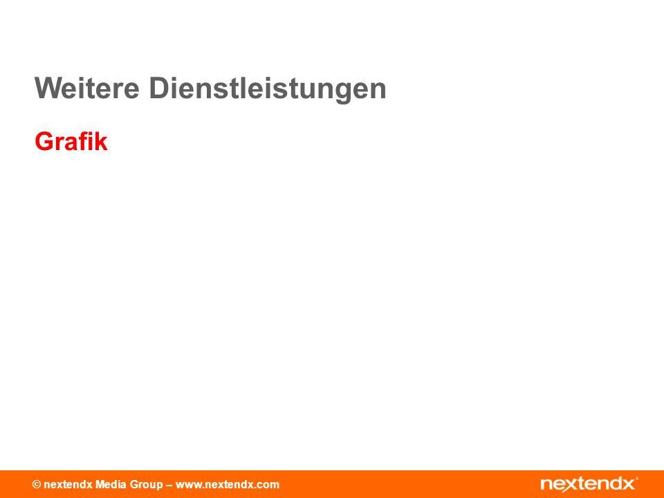© nextendx Media Group – www.nextendx.com Grafik Weitere Dienstleistungen