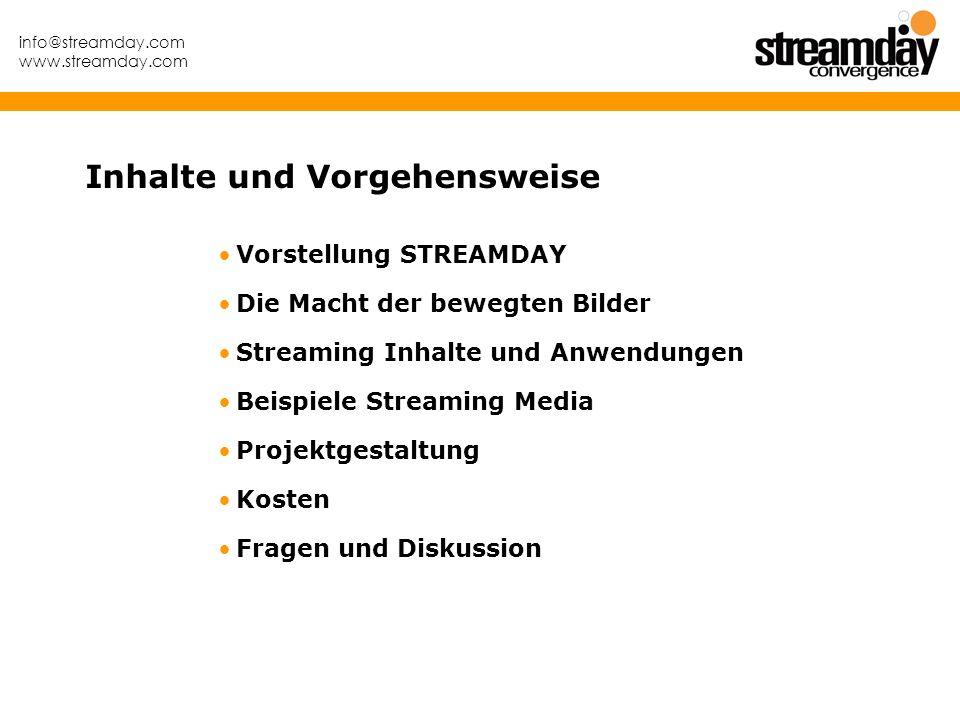 info@streamday.com www.streamday.com Vorstellung STREAMDAY Die Macht der bewegten Bilder Streaming Inhalte und Anwendungen Beispiele Streaming Media P