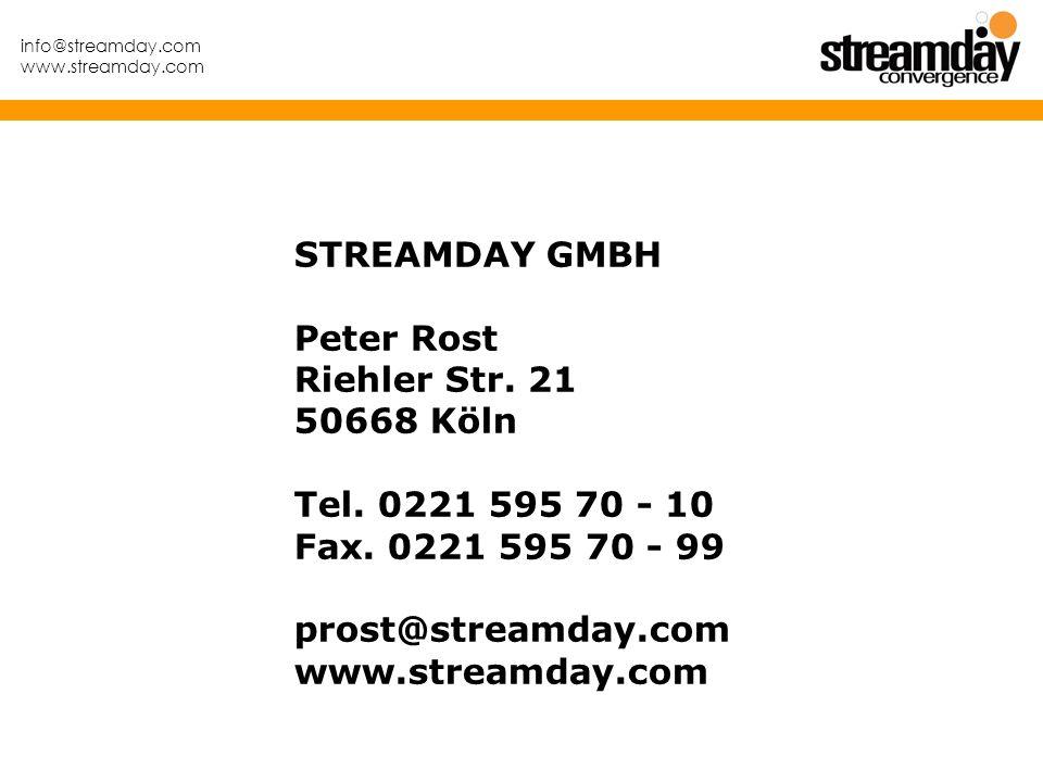 info@streamday.com www.streamday.com STREAMDAY GMBH Peter Rost Riehler Str. 21 50668 Köln Tel. 0221 595 70 - 10 Fax. 0221 595 70 - 99 prost@streamday.