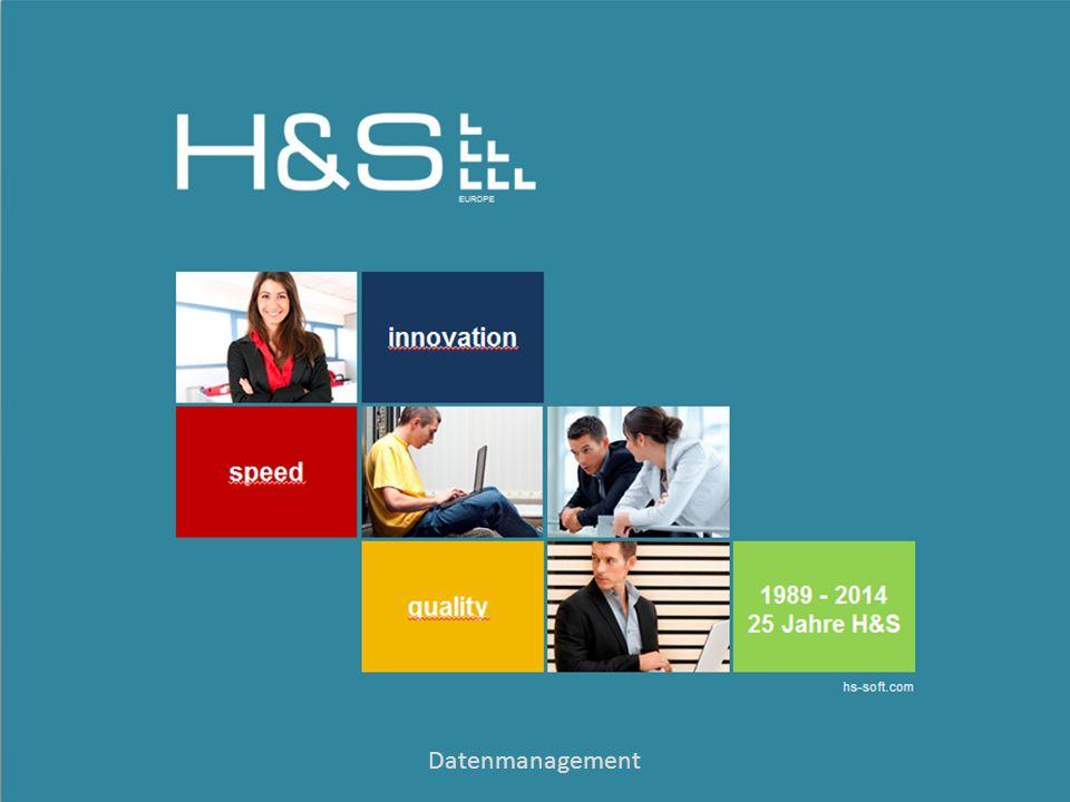 hs-soft.com H&S EUROPE Wien – Schwabach hs-soft.com | info@hs-soft.com Datenmanagement hs-soft.com H&S EUROPE Wien – Schwabach hs-soft.com | info@hs-soft.com Eigene Daten Fremde Daten