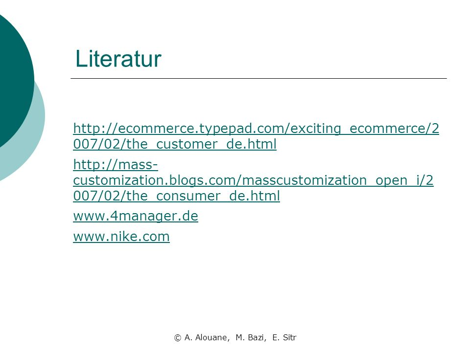Literatur http://ecommerce.typepad.com/exciting_ecommerce/2 007/02/the_customer_de.html http://mass- customization.blogs.com/masscustomization_open_i/