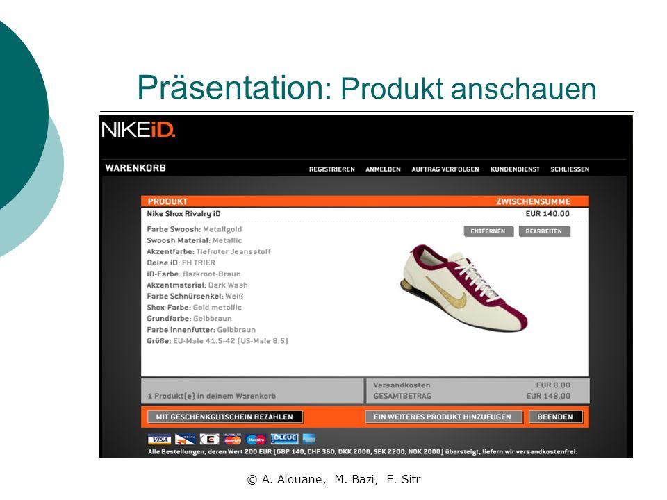 Präsentation : Produkt anschauen © A. Alouane, M. Bazi, E. Sitr