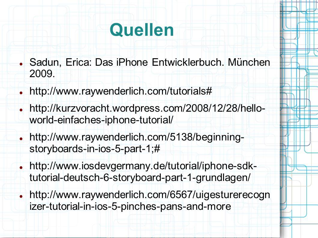 Quellen Sadun, Erica: Das iPhone Entwicklerbuch. München 2009.