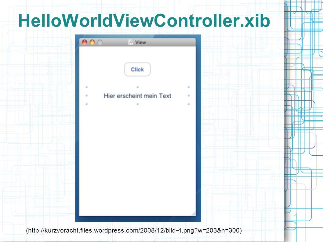Interface HelloWorldViewController.h (http://kurzvoracht.files.wordpress.com/2008/12/bild-5.png?w=300&h=114)