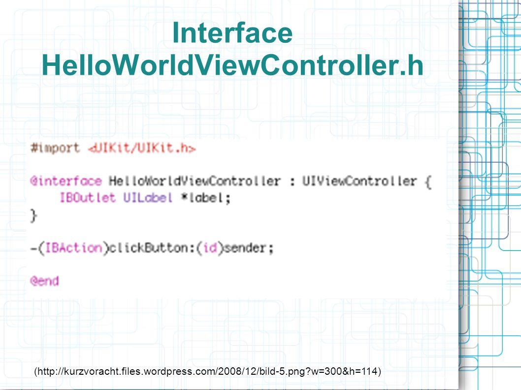 Implementation File: HelloWorld.ViewController.m (http://kurzvoracht.files.wordpress.com/2008/12/bild-7.png?w=700)