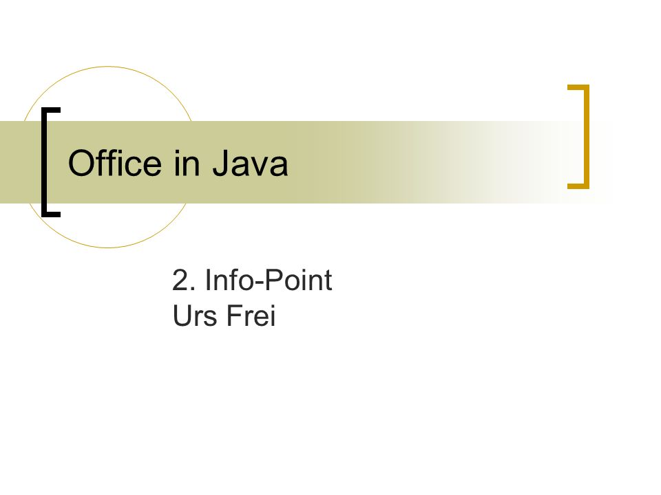 Office in Java 2. Info-Point Urs Frei