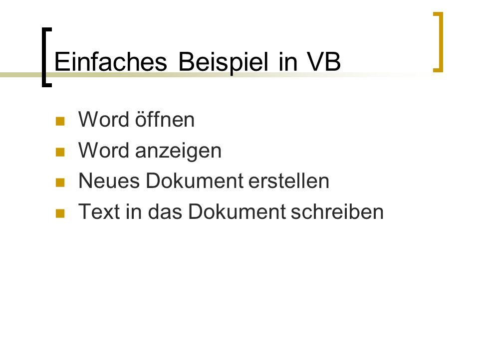Einfaches Beispiel in VB Word öffnen Word anzeigen Neues Dokument erstellen Text in das Dokument schreiben