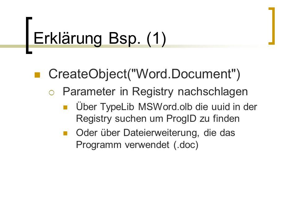 Erklärung Bsp. (1) CreateObject(