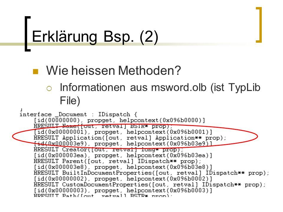 Erklärung Bsp. (2) Wie heissen Methoden? Informationen aus msword.olb (ist TypLib File)