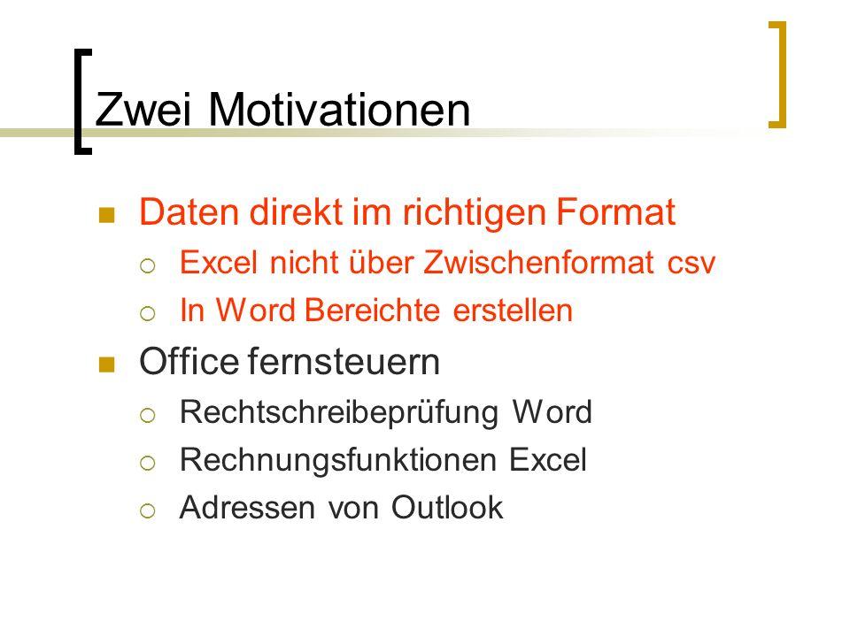 Zwei Motivationen Daten direkt im richtigen Format Excel nicht über Zwischenformat csv In Word Bereichte erstellen Office fernsteuern Rechtschreibeprü
