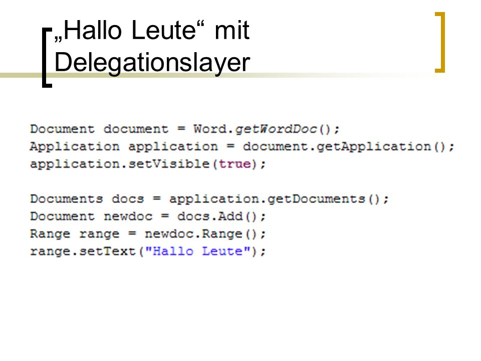 Hallo Leute mit Delegationslayer