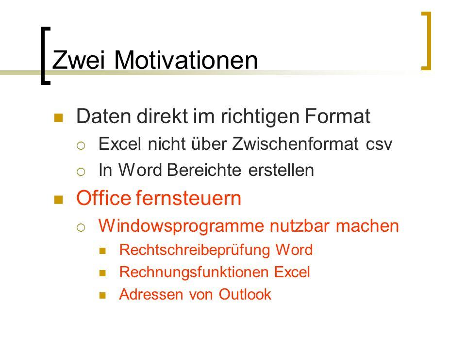 Zwei Motivationen Daten direkt im richtigen Format Excel nicht über Zwischenformat csv In Word Bereichte erstellen Office fernsteuern Windowsprogramme
