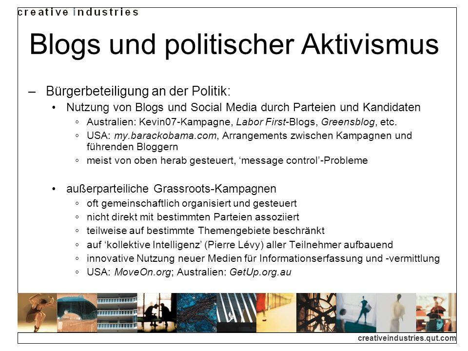 creativeindustries.qut.com Blogs und politischer Aktivismus Bürgerbeteiligung an der Politik: Nutzung von Blogs und Social Media durch Parteien und Ka