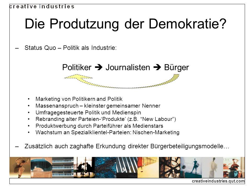 Die Produtzung der Demokratie? Status Quo – Politik als Industrie: Marketing von Politikern and Politik Massenanspruch – kleinster gemeinsamer Nenner