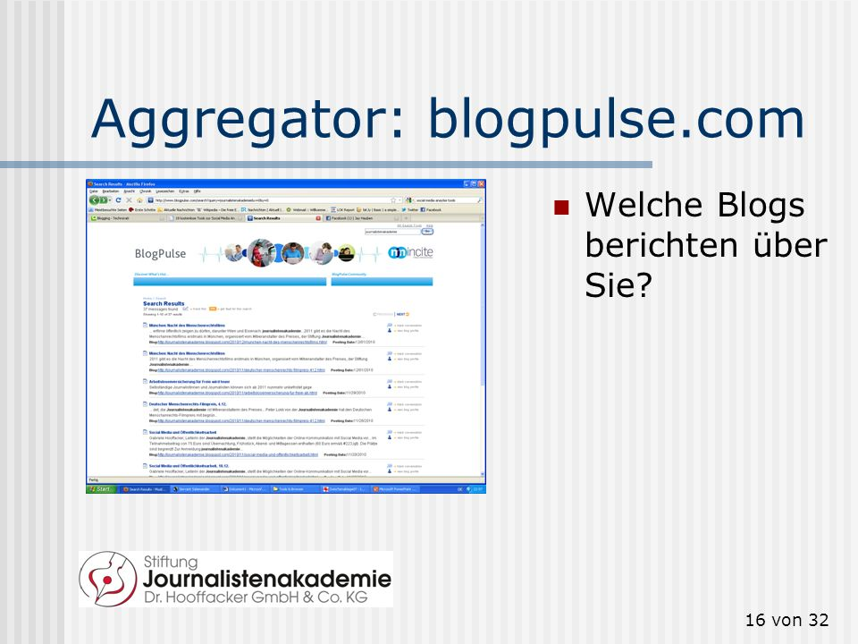 15 von 32 Aggregator: socialmention.com Welche Einträge in Social Media gibt es über Sie? Tonalität