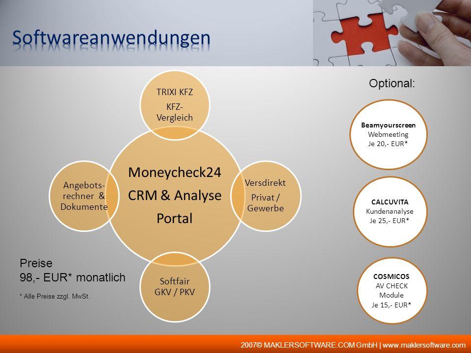 2007© MAKLERSOFTWARE.COM GmbH | www.maklersoftware.com Moneycheck24 CRM & Analyse Portal TRIXI KFZ KFZ- Vergleich Versdirekt Privat / Gewerbe Softfair