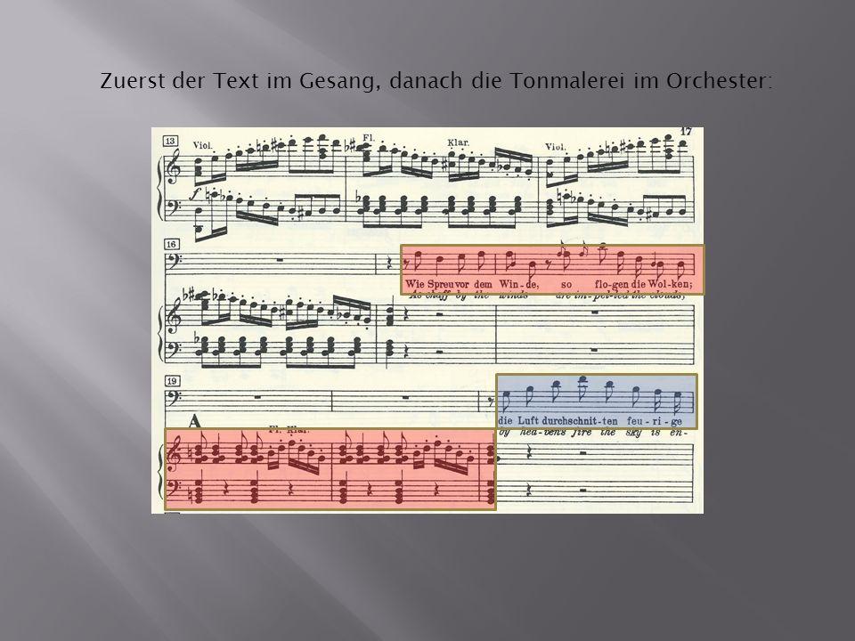 Zuerst der Text im Gesang, danach die Tonmalerei im Orchester: