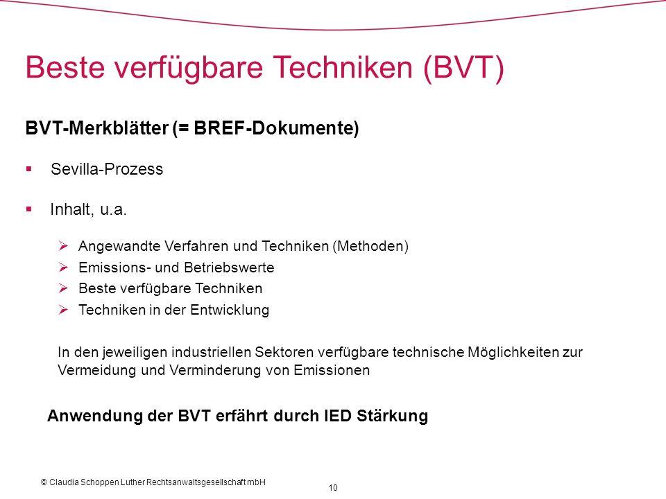 10 BVT-Merkblätter (= BREF-Dokumente) Sevilla-Prozess Inhalt, u.a. Angewandte Verfahren und Techniken (Methoden) Emissions- und Betriebswerte Beste ve