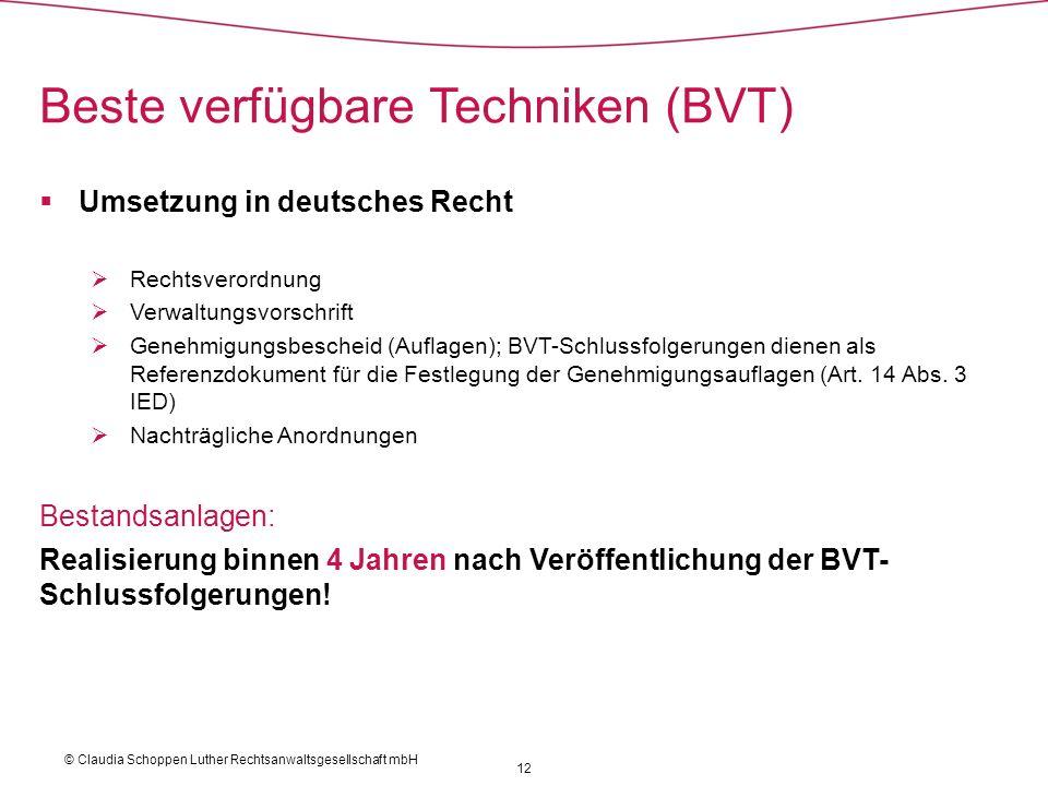 Umsetzung in deutsches Recht Rechtsverordnung Verwaltungsvorschrift Genehmigungsbescheid (Auflagen); BVT-Schlussfolgerungen dienen als Referenzdokumen