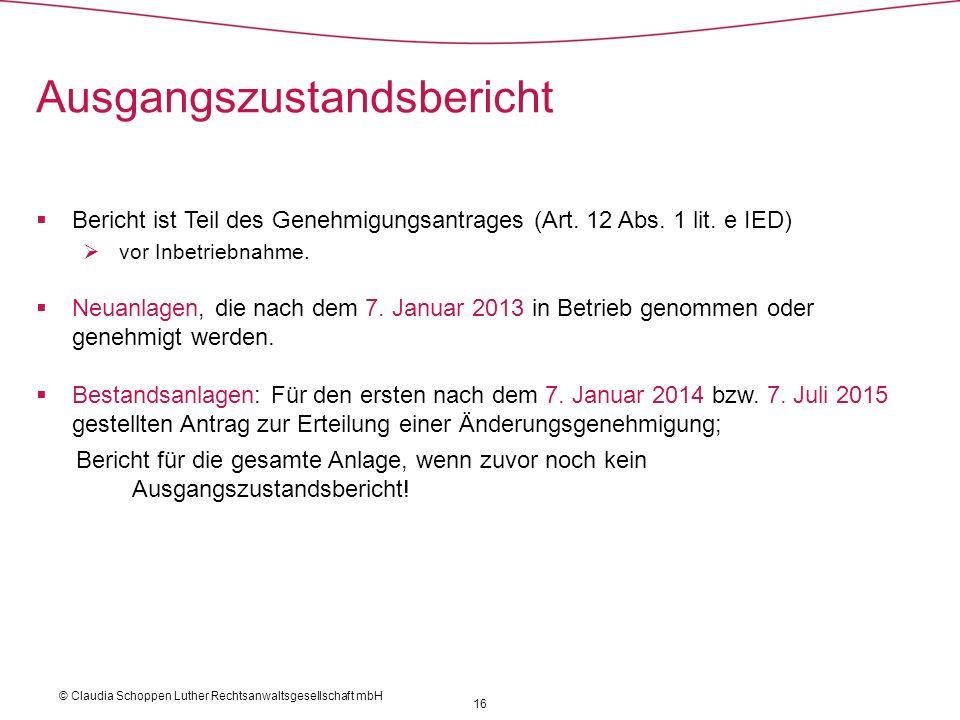 Bericht ist Teil des Genehmigungsantrages (Art. 12 Abs. 1 lit. e IED) vor Inbetriebnahme. Neuanlagen, die nach dem 7. Januar 2013 in Betrieb genommen
