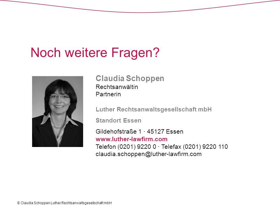 Noch weitere Fragen? Claudia Schoppen Rechtsanwältin Partnerin Luther Rechtsanwaltsgesellschaft mbH Standort Essen Gildehofstraße 1 · 45127 Essen www.