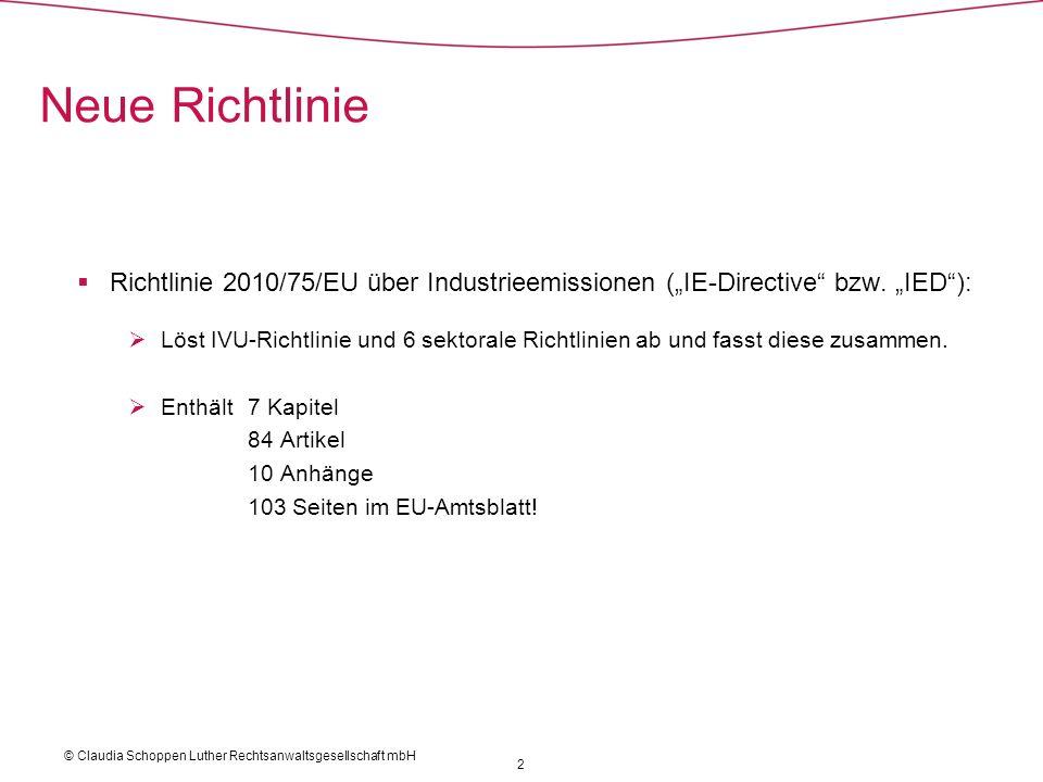 Richtlinie 2010/75/EU über Industrieemissionen (IE-Directive bzw. IED): Löst IVU-Richtlinie und 6 sektorale Richtlinien ab und fasst diese zusammen. E